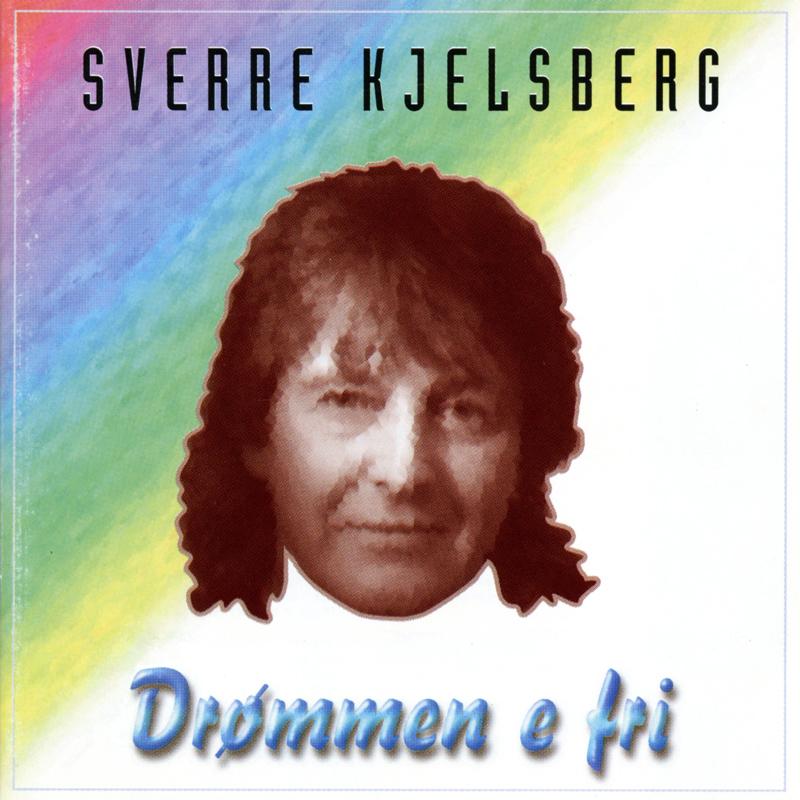 Platecover til Sverre Kjelsberg - Drømmen e fri