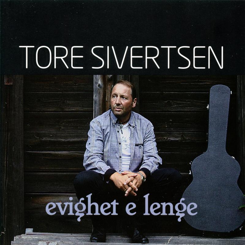 Platecover til Tore Sivertsen - Evighet e lenge