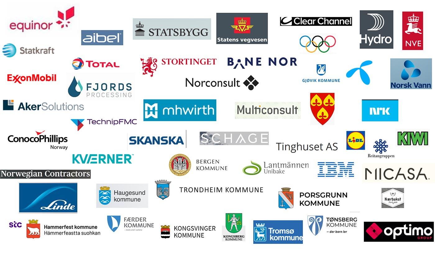 Equinor - Aibel - Statsbygg - Statens vegvesen - Clear Channel - Hydro - NVE - Statkraft - Total - Stortinget - Bane Nor - OL - Exxon Mobil - Fjords Processing - Norconsult - Gjøvik kommune - Telenor - Norsk Vann - Aker Solutions - Exxon Mobil - TechnipFMC - mhwirth - Multiconsult - NRK - ConocoPhillips Norway - Skanska - Kværner - Schage - Tinghuset AS - LIDL - Reitangruppen - KIWI - Norwegian Contractors - Bergen Kommune - Lantmännen Unibake - IBM - Micasa - Linde - Haugesund kommune - Trondheim kommune - Porsgrunn kommune - Nærbakst - Hammerfest kommune - Færder kommune - Kongsvinger kommune - Kongsberg kommune - Tromsø kommune - Tønsberg kommune - Optimo