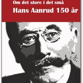 Gausdal Historielag feirer Hans Aanrud med rykende fersk bok og Aanrud-arrangement i Ulsrud Gardsmuseum fredag 6. september
