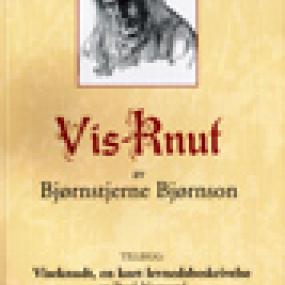 Bjørnstjerne Bjørnson: Vis-Knut - og litt til