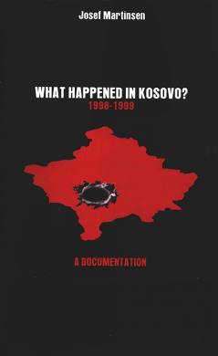 What happened in Kosovo? 1998-1999. A documentation
